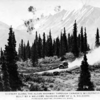Scenery along the ALCAN Highway through Canada's wilderness built by a welcome invasion army of U.S. soldiers
